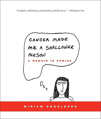Cancer Made Me a Shallower Person By Engelberg, Miriam