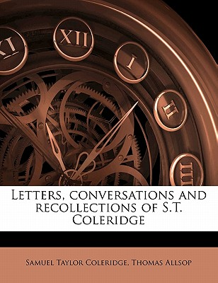 Nabu Press Letters, Conversations and Recollections of S.T. Coleridge by Coleridge, Samuel Taylor/ Allsop, Thomas [Paperback] at Sears.com